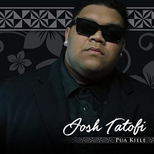 Josh Tatofi / Pua Kiele