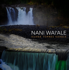 Kuana Torres Kahele /NANI WAI'ALE